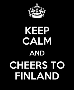 Poster: KEEP CALM AND CHEERS TO FINLAND