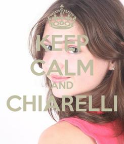 Poster: KEEP CALM AND CHIARELLI