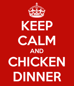 Poster: KEEP CALM AND CHICKEN DINNER