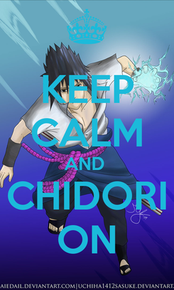 Poster: KEEP CALM AND  CHIDORI ON