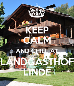 Poster: KEEP CALM AND CHILL AT LANDGASTHOF LINDE