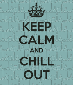 Poster: KEEP CALM AND CHILL OUT