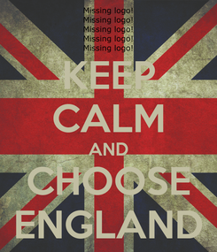Poster: KEEP CALM AND CHOOSE ENGLAND