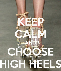 Poster: KEEP CALM AND CHOOSE HIGH HEELS