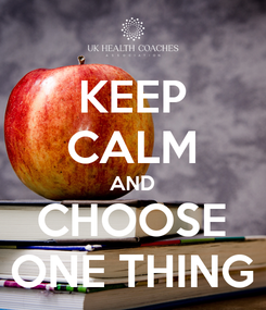 Poster: KEEP CALM AND CHOOSE ONE THING