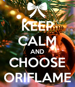 Poster: KEEP CALM AND CHOOSE ORIFLAME