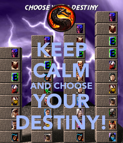 Poster: KEEP CALM AND CHOOSE YOUR DESTINY!