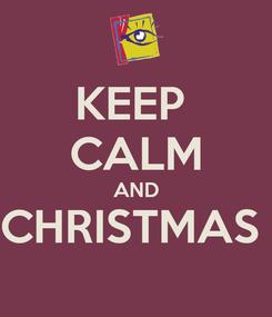 Poster: KEEP  CALM AND CHRISTMAS