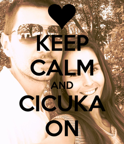 Poster: KEEP CALM AND CICUKA ON