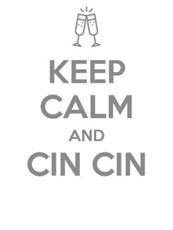 Poster: KEEP CALM AND CIN CIN