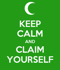 Poster: KEEP CALM AND CLAIM YOURSELF