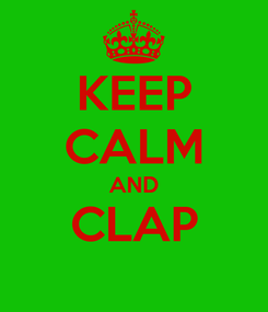 Poster: KEEP CALM AND CLAP