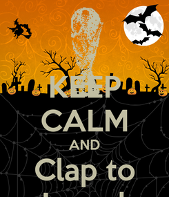 Poster: KEEP CALM AND Clap to Joseph