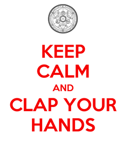 Poster: KEEP CALM AND CLAP YOUR HANDS