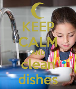 Poster: KEEP CALM AND clean dishes