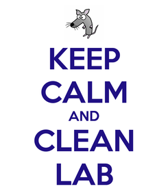 Poster: KEEP CALM AND CLEAN LAB