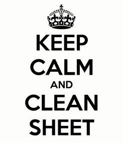 Poster: KEEP CALM AND CLEAN SHEET