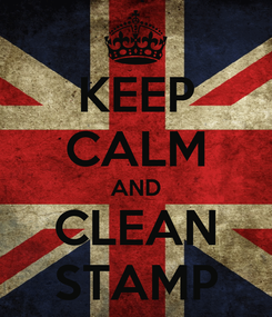 Poster: KEEP CALM AND CLEAN STAMP