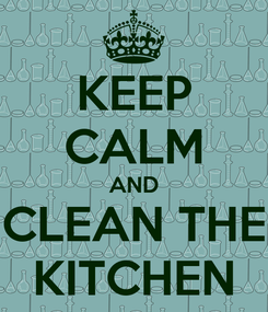 Poster: KEEP CALM AND CLEAN THE KITCHEN