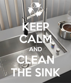 Poster: KEEP CALM AND CLEAN THE SINK