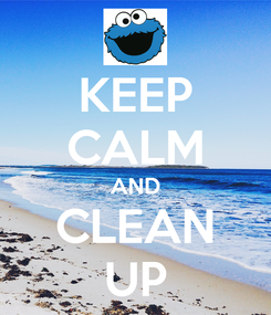 Poster: KEEP CALM AND CLEAN UP