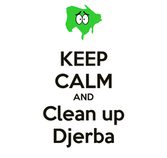Poster: KEEP CALM AND Clean up Djerba