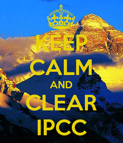 Poster: KEEP CALM AND CLEAR IPCC
