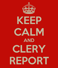 Poster: KEEP CALM AND CLERY REPORT
