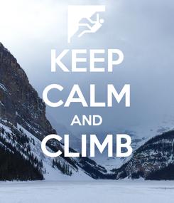 Poster: KEEP CALM AND CLIMB