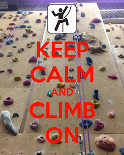 Poster: KEEP CALM AND CLIMB ON