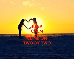 Poster: KEEP CALM AND CLIMB ON TWO BY TWO