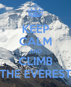 Poster: KEEP CALM AND CLIMB THE EVEREST