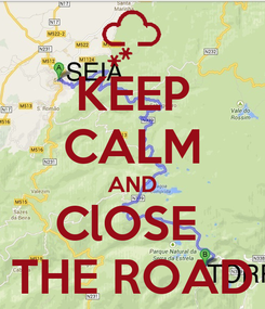 Poster: KEEP CALM AND ClOSE  THE ROAD