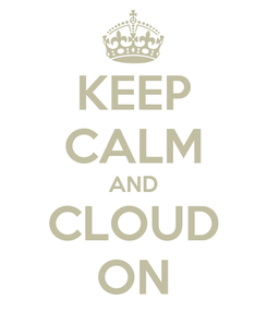 Poster: KEEP CALM AND CLOUD ON