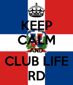 Poster: KEEP CALM AND CLUB LIFE RD