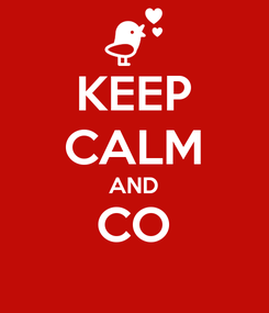 Poster: KEEP CALM AND CO