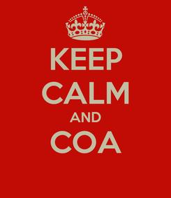 Poster: KEEP CALM AND COA