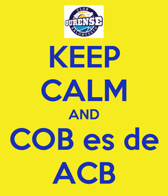 Poster: KEEP CALM AND COB es de ACB