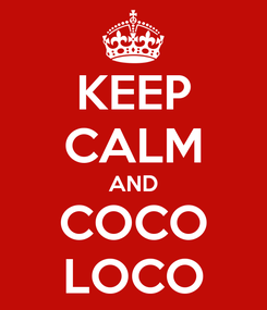 Poster: KEEP CALM AND COCO LOCO
