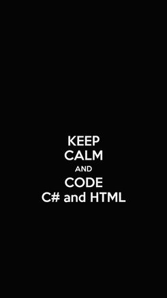 Poster: KEEP CALM AND CODE C# and HTML
