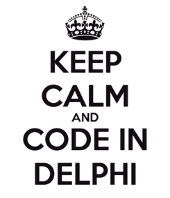 Poster: KEEP CALM AND CODE IN DELPHI