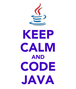 Poster: KEEP CALM AND CODE JAVA