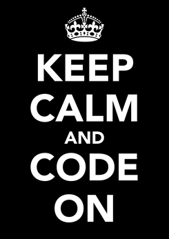 Poster: KEEP CALM AND CODE ON
