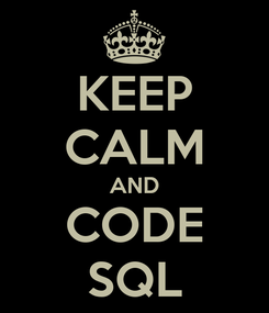 Poster: KEEP CALM AND CODE SQL