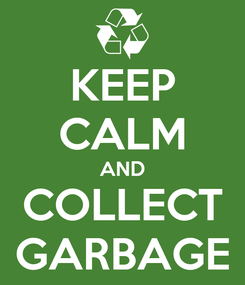 Poster: KEEP CALM AND COLLECT GARBAGE