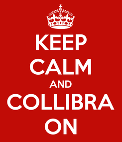 Poster: KEEP CALM AND COLLIBRA ON