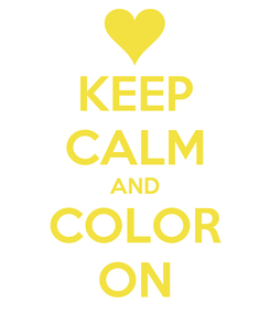 Poster: KEEP CALM AND COLOR ON