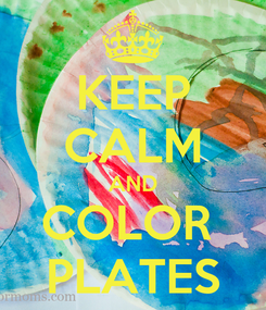 Poster: KEEP CALM AND COLOR  PLATES