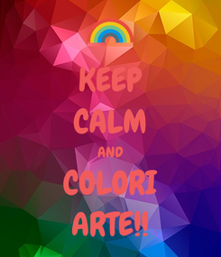 Poster: KEEP CALM AND COLORI ARTE!!