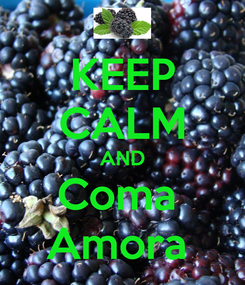 Poster: KEEP CALM AND Coma  Amora
